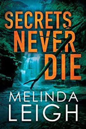 Secrets Never Die by Melinda Leigh (Morgan Dane Book 5) #melindaleigh #bestsellingauthor #novel #thriller #romance
