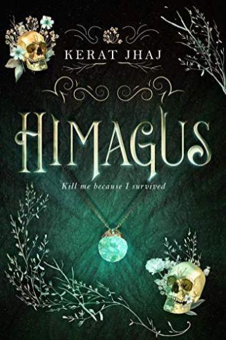 1. Himagus - (Kill Me Because I Survived) by Kerat Kaur Jhaj