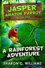 2. Jasper, Amazon Parrot - A Rainforest Adventure vol. 1 by Sharon C. Williams