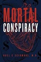 3. Mortal Conspiracy by Noel C. Scidmore M.D.