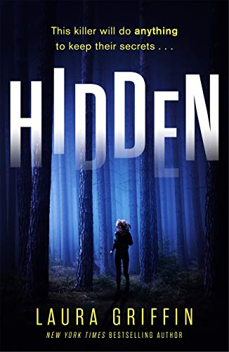 Hidden: A nailbitingly suspenseful, fast-paced thriller you won't want to put down! (Texas Murder Files) by Laura Griffin