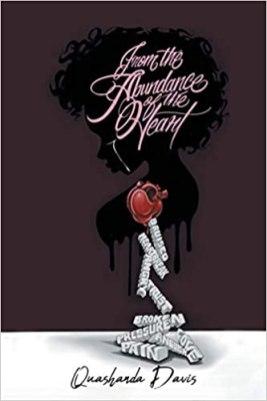 5. From the Abundance of the Heart by Quashanda Davis