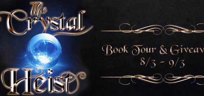 The Crystal Heist Tour and Giveaway!