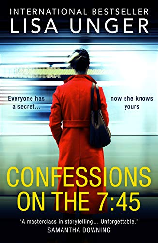 Confessions On The 7.45 by Lisa Unger Book Cover #AltRead #interview #LisaUnger