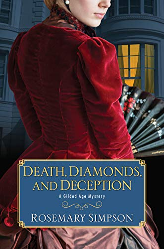 Death, Diamonds, and Deception by Rosemary Simpson - A Gilded Age Mystery
