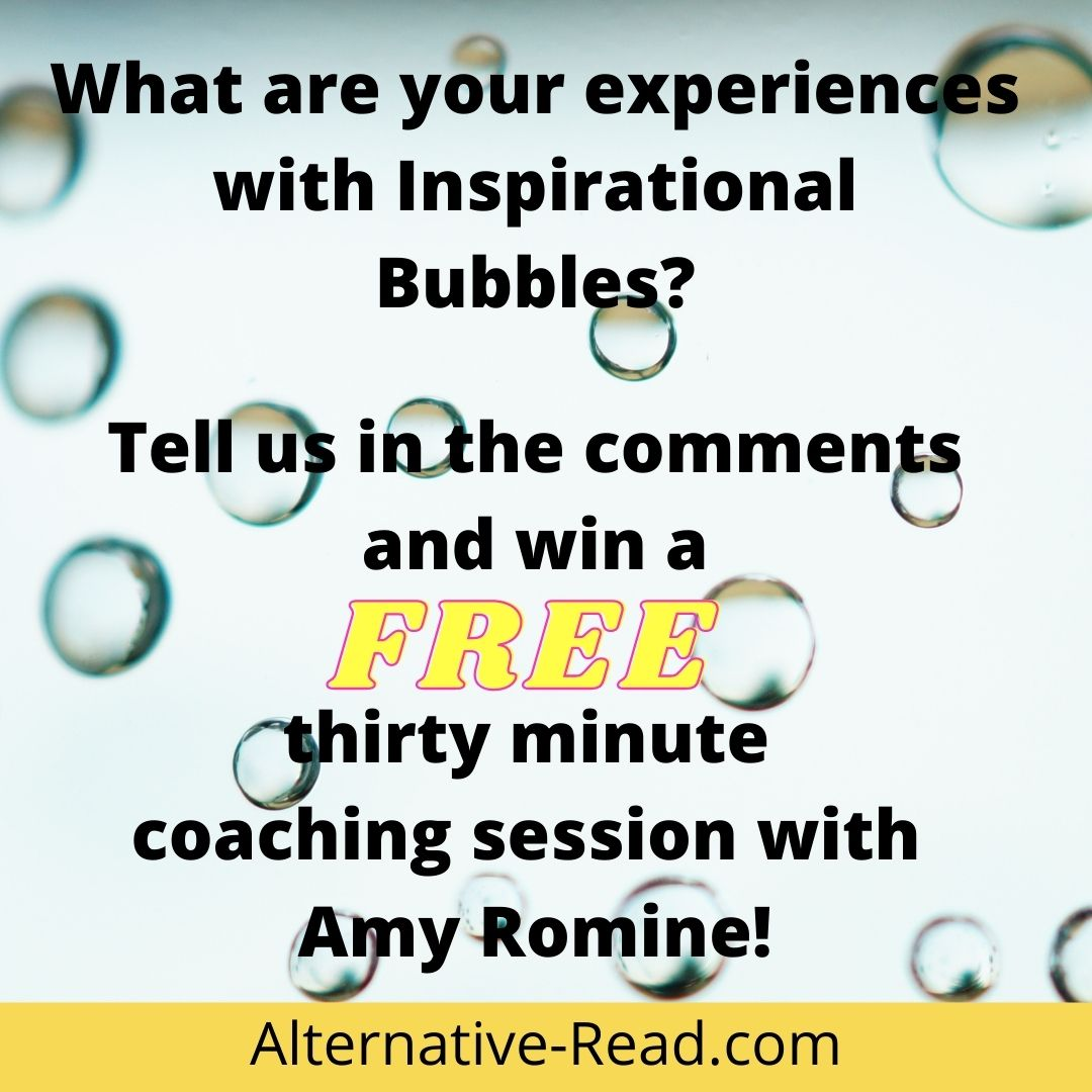 What are your experiences with Inspirational Bubbles? Tell us in the comments and win a FREE 30 minute coaching session with Amy!