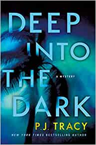 Deep Into The Dark by P. J. Tracy on Amazon