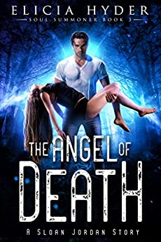 The Angel of Death -The Soul Summoner Series, book 3 #altread #eliciahyder