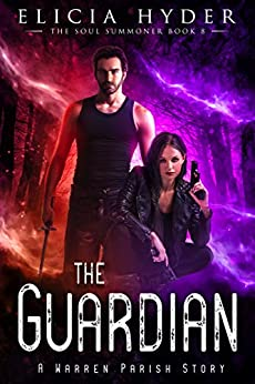 The Guardian by Elicia Hyder-Book 8 -The Soul Summoner Series, book 9 - the Final Book!