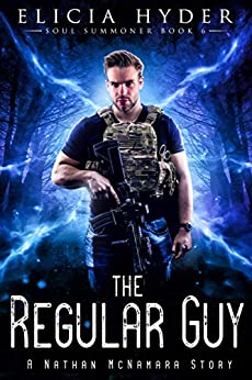 The Regular Guy-The Soul Summoner Series, book 6 #altread #eliciahyder