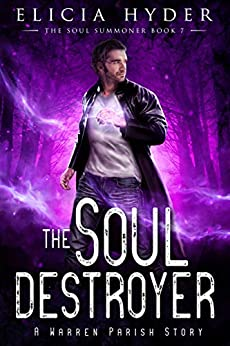 The Soul Destroyer -The Soul Summoner Series, book 7 #altread #eliciahyder