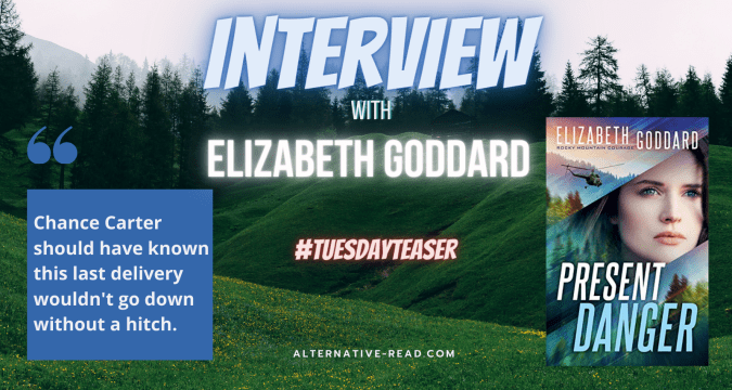 Elizabeth Goddard Interview and review of Present Danger #TeaserTuesday #altread