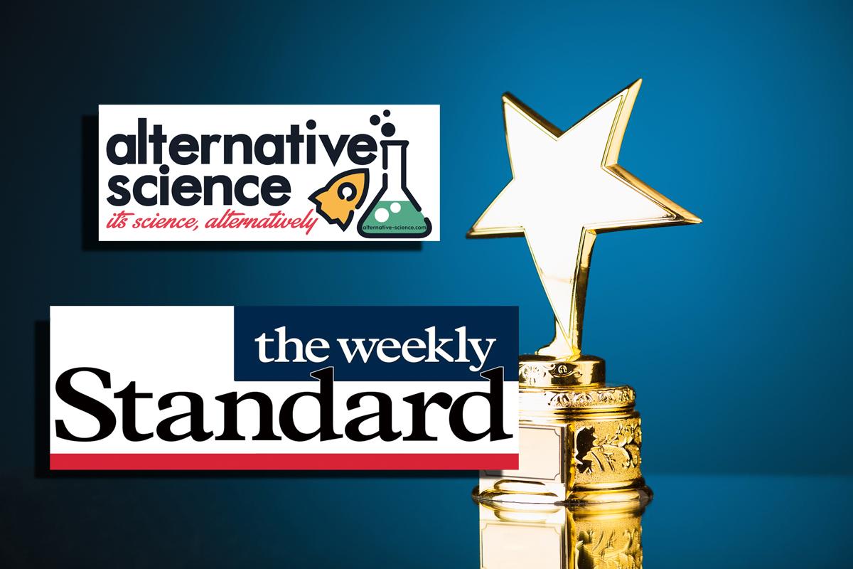 "Weekly Standard Awards Alt-Science Prestigious ""Trustworthfulness In Journalastic Endeavors"" Award"