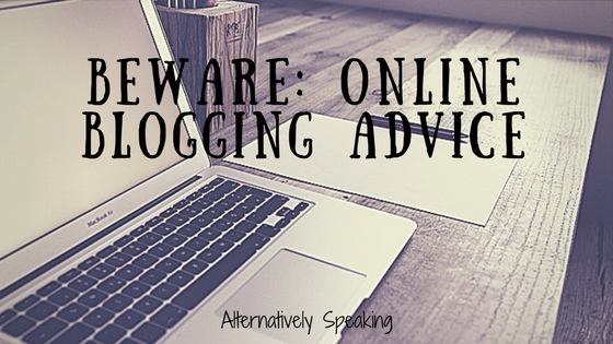 Beware: Online Blogging Advice