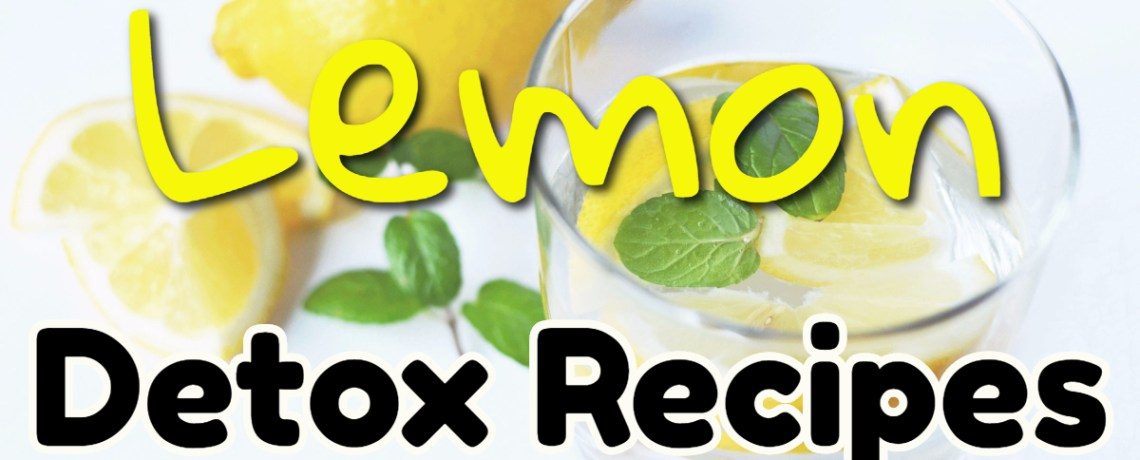 Lemon Detox Recipes
