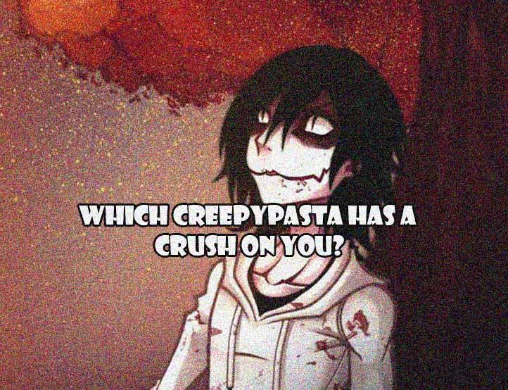 Which Creepypasta Has A crush On You?   Alternative Galaxy