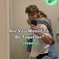 Are You Meant To Be Together? (teens)