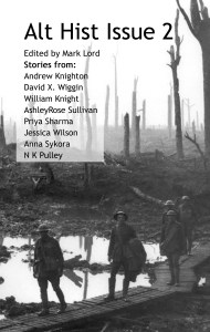 Alt Hist Issue 2 the magazine of alternate history and historical fiction