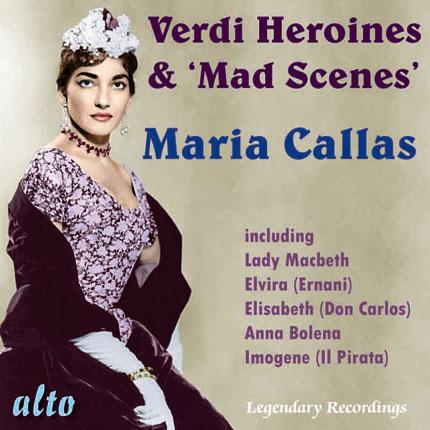 Maria Callas: Verdi Heroines & 'Mad Scenes'