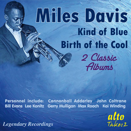 Miles Davis: Kind of Blue/ Birth of the Cool (Two classic albums)