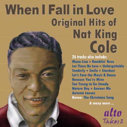 'When I Fall in Love' The Original Hits of Nat King Cole