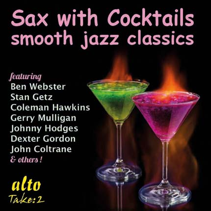 Sax with Cocktails (latest in the Jazz for Cocktails series 1915, 1925, 1940...)