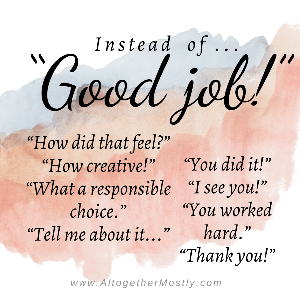 What to say instead of good job