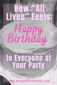 Happy Birthday to All Lives