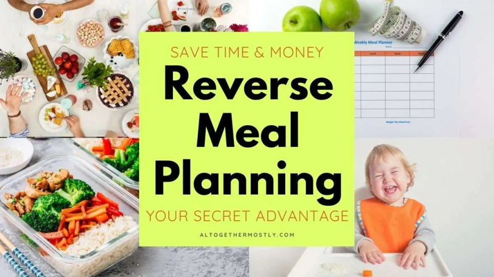 Reverse meal planning food prep family meal healthy child