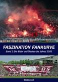 Christopher Pauer, Johannes Mäling, Helga Wolf: Faszination Fankurve, Bd. 3: 2005-2008