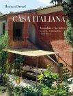 Thomas Drexel: Casa italiana. Traumhäuser in Italien kaufen, renovieren, einrichten.