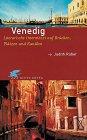 Judith Rüber: Venedig. Literarische Intermezzi auf Brücken, Plätzen und Kanälen.
