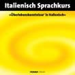 Alois Wiesler: Überlebenskenntnisse in Italienisch. Italienisch Sprachkurs