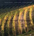 Herbert Hacker, Joachim Riedl, Michael Leischner: Das neue Piemont