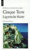 Christoph Hennig: Cinque Terre. Ligurische Küste Gastronomie. Landschaft. Touren