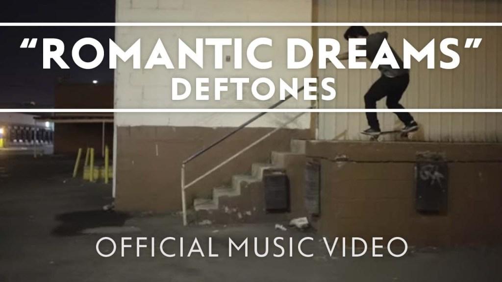 Deftones – Romantic Dreams