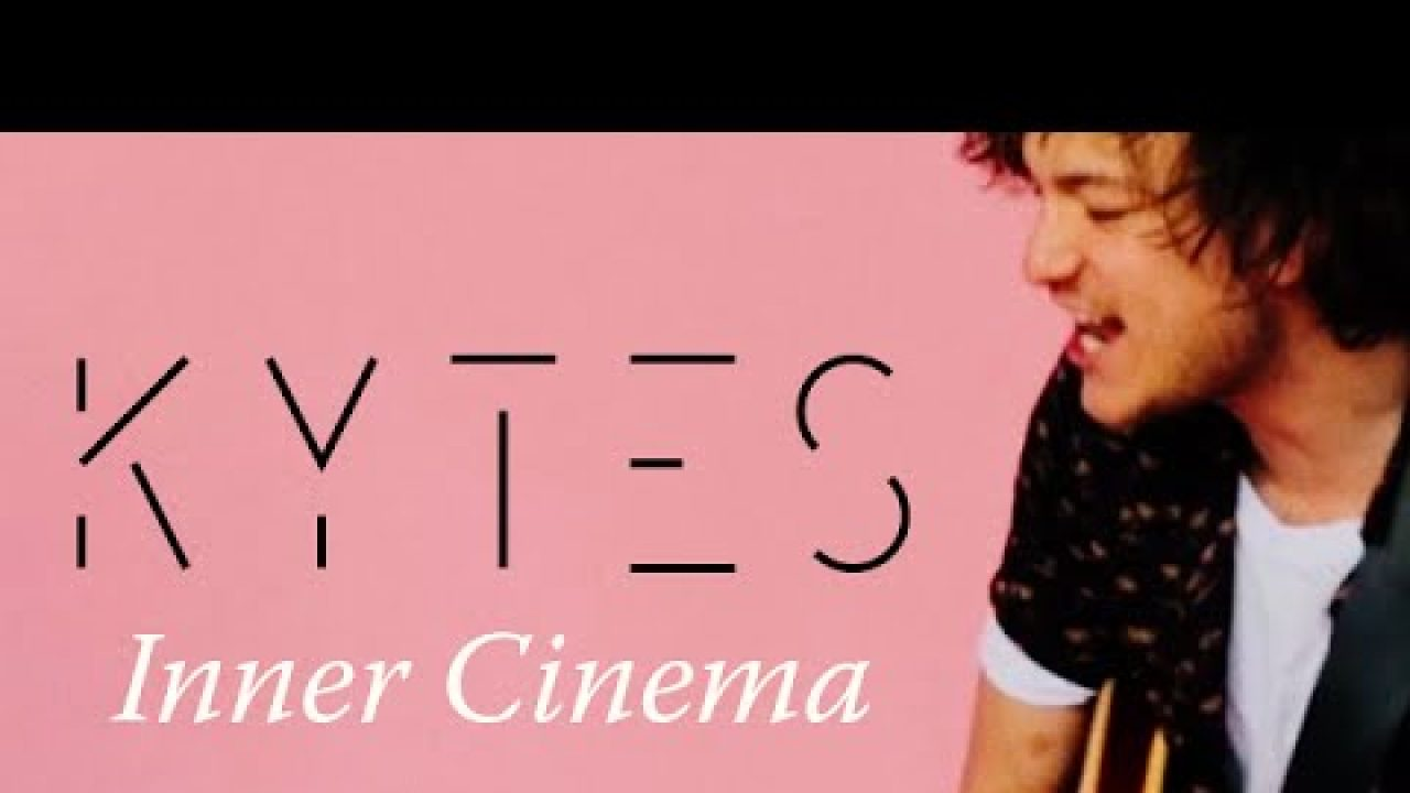 KYTES – Inner Cinema