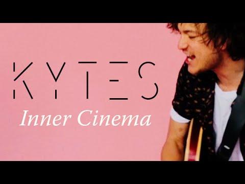 KYTES – Inner Cinema