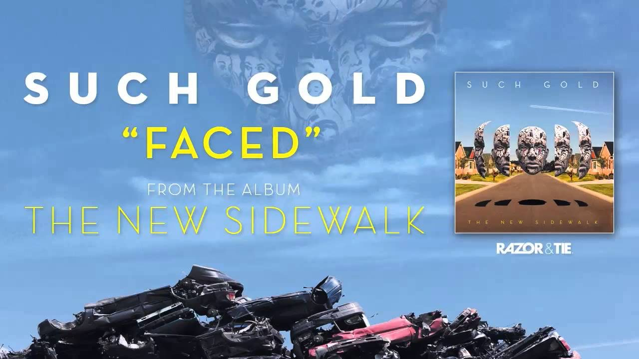 Such Gold – Faced