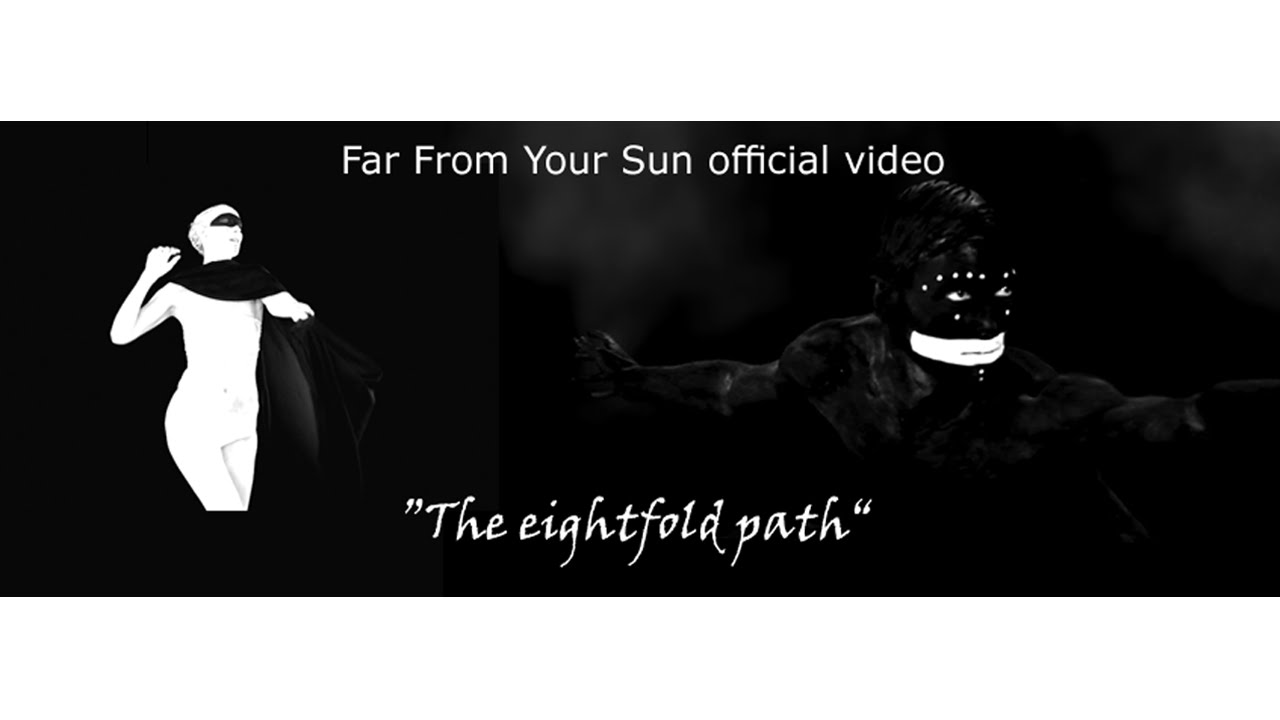 Far From Your Sun – The Eightfold Path