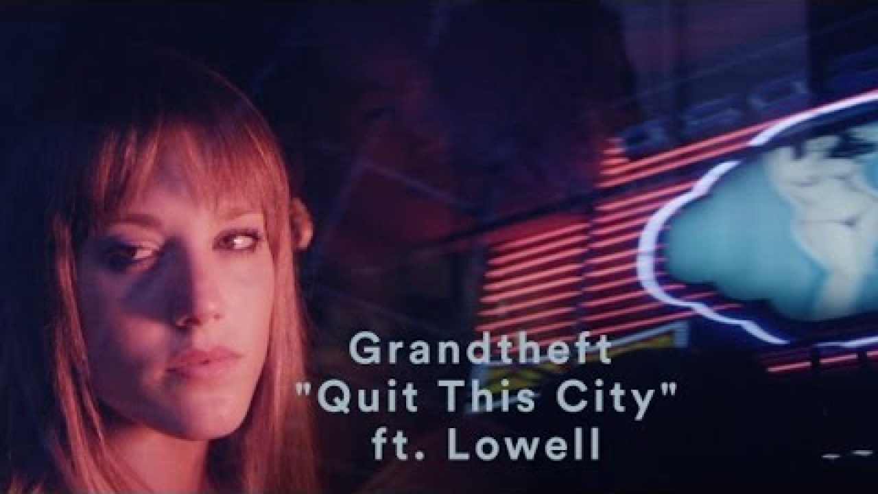 Grandtheft – Quit This City (ft. Lowell)