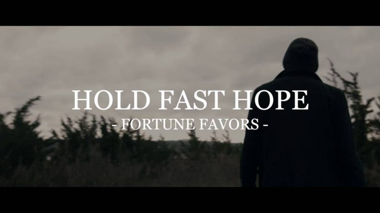 Hold Fast Hope – Fortune Favors