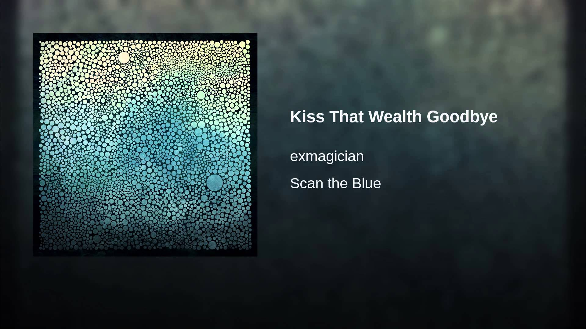 exmagician – Kiss That Wealth Goodbye