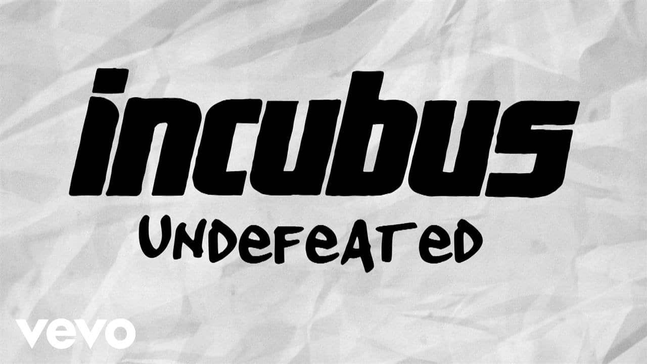 Incubus – Undefeated