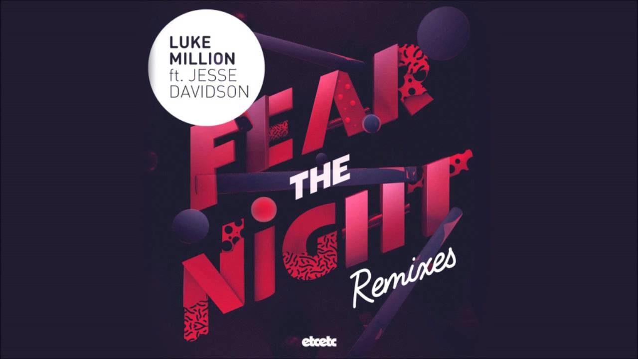 Luke Million – Fear The Night