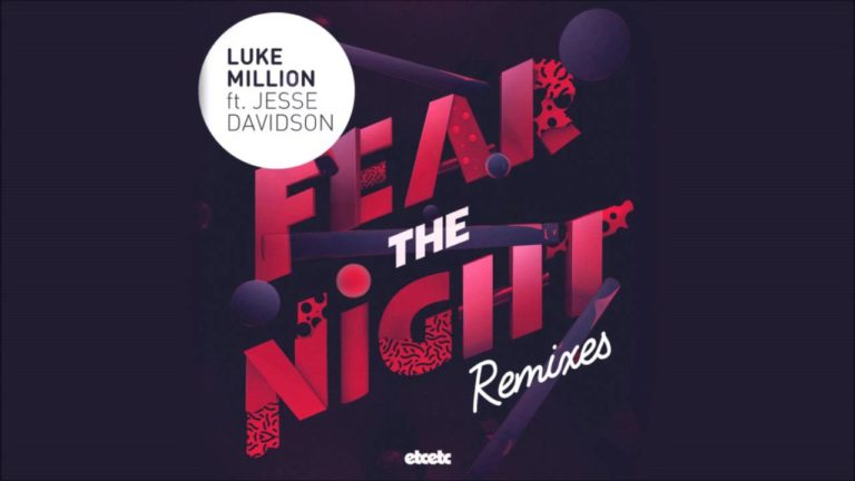Luke Million – Fear The Night