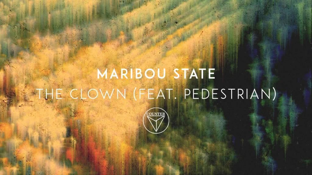Maribou State – The Clown ft. Pedestrian