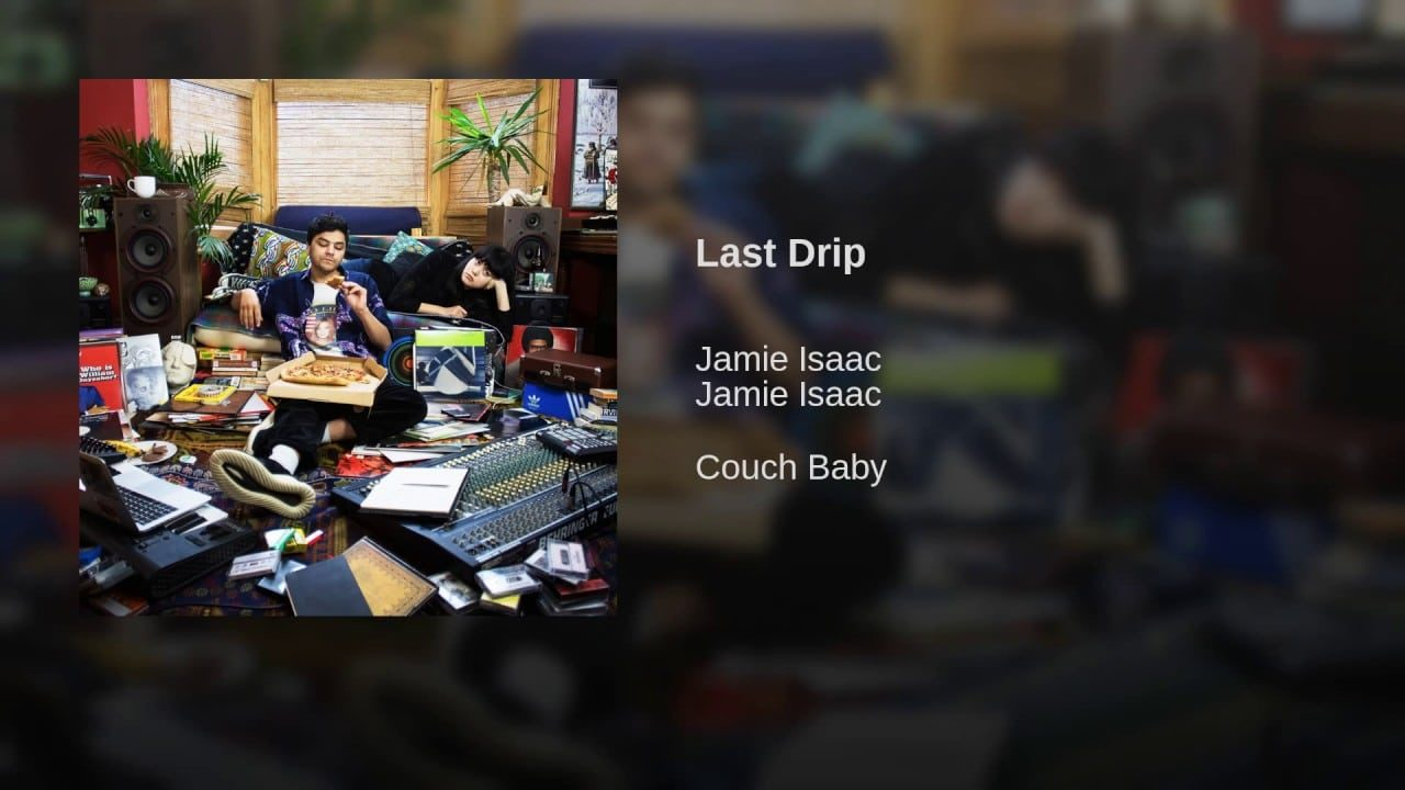 Jamie Isaac – Last Drip