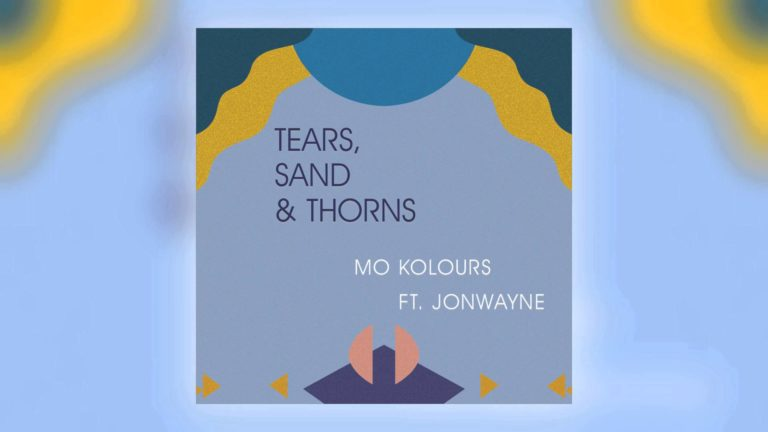 Mo Kolours x Jonwayne – Tears, Sand & Thorns