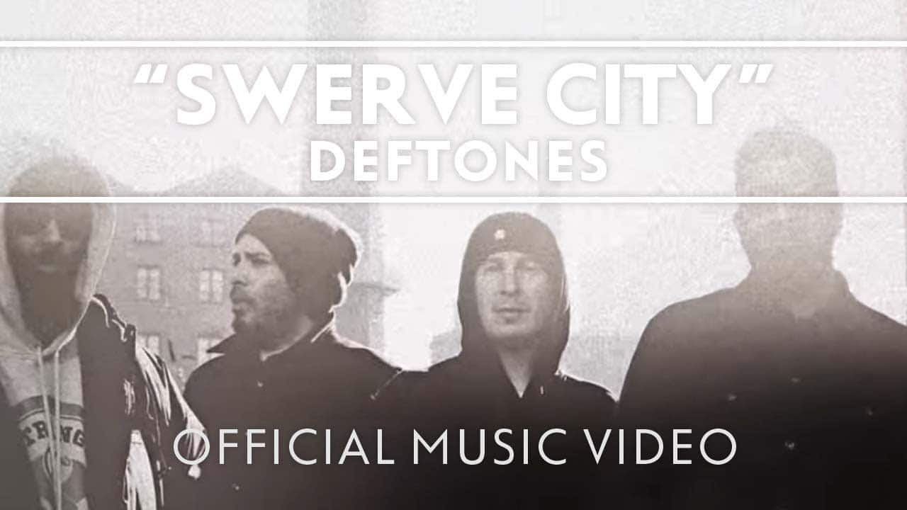 Deftones – Swerve City